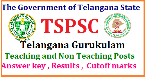 TSPSC Gurukulam TGT,PGT,PD Answer key , Cutoff Marks Results 2017 at tspsc.gov.in TSPSC Gurukulam Posts Answer Key 2017 Download | TSPSC GurukulamPasts screening test Question Paper for Set A,B,C,D Download | TSPSC GurukulamPasts screening test Answer key for Set A,B,C,D Download | TSPSC Gurukulam TGT,PGT,PD Question Paper,Answer keyfor sets A,B,C,D Download | TSPSC GurukulamTeaching and Non Teaching posts 2017 Recruitment Results ,cutoff marks | Telangana Residential Schools Teaching and Non Teaching posts 2017Results ,Answer Key, Cut off marks | TSPSC GurukulamTeaching and Non Teaching posts/Residential Schools Principal, PGT,TGT,PET Art, Craft, Music Teachers, School Librarian,Staff Nurse,Junior Lecturers posts official Answer key results cutoff marks download | tspsc-gurukulam-teaching-nonteaching-tgt-pgt-pd-answer-key-cutoffmarks-results-2017-download/2017/05/tspsc-gurukulam-teaching-nonteaching-tgt-pgt-pd-answer-key-cutoffmarks-results-2017-download.html