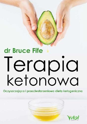 """""""Terapia ketonowa"""" Bruce Fife"""