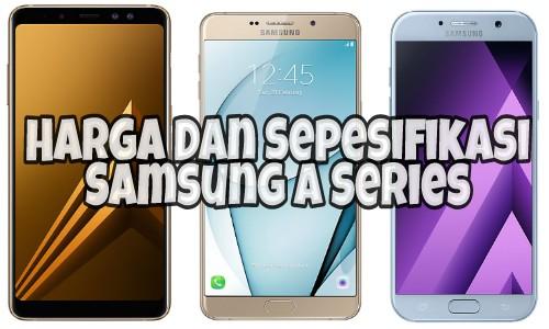 Harga Dan Spesifikasi Samsung Galaxy A Series