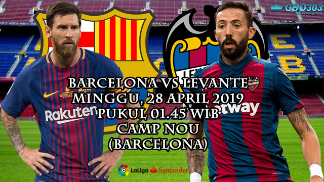Prediksi Liga Spanyol Barcelona vs Levante (28 April 2019)
