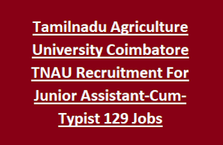 Tamilnadu Agriculture University Coimbatore TNAU Recruitment For Junior Assistant-Cum-Typist Notification 2017 129 Govt Jobs