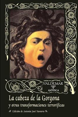 La Cabeza de la Gorgona / Valdemar Gótica