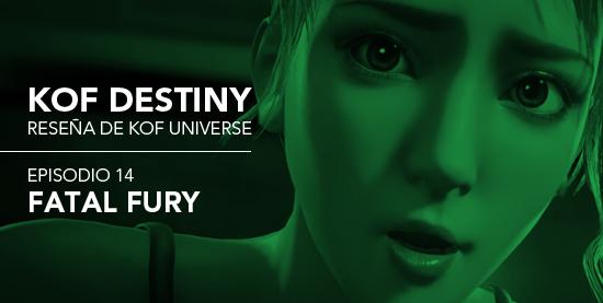 http://www.kofuniverse.com/2017/11/resena-de-kof-destiny-episodio-14.html