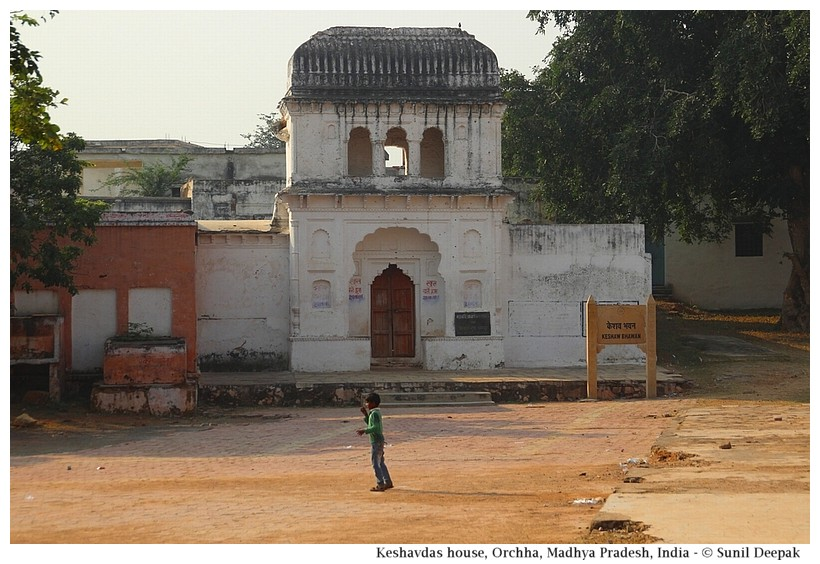 House of poet Keshav das, Orchha, Madhya Pradesh, India - Images by Sunil Deepak