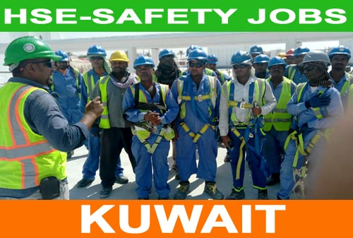 KUWAIT : HSE - SAFETY JOB VACANCIES