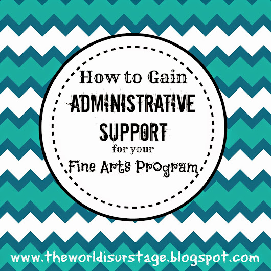 How to Gain Administrative Supprt for your Fine Arts Program