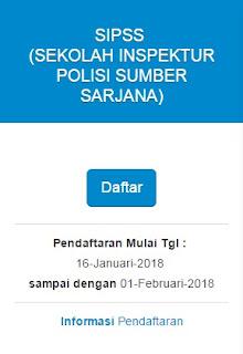 PENDAFTARAN SIPSS POLRI T.A 2018 DI BUKA BULAN JANUARI