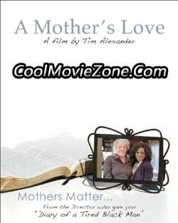 Tim Alexander's A Mother's Love (2011)