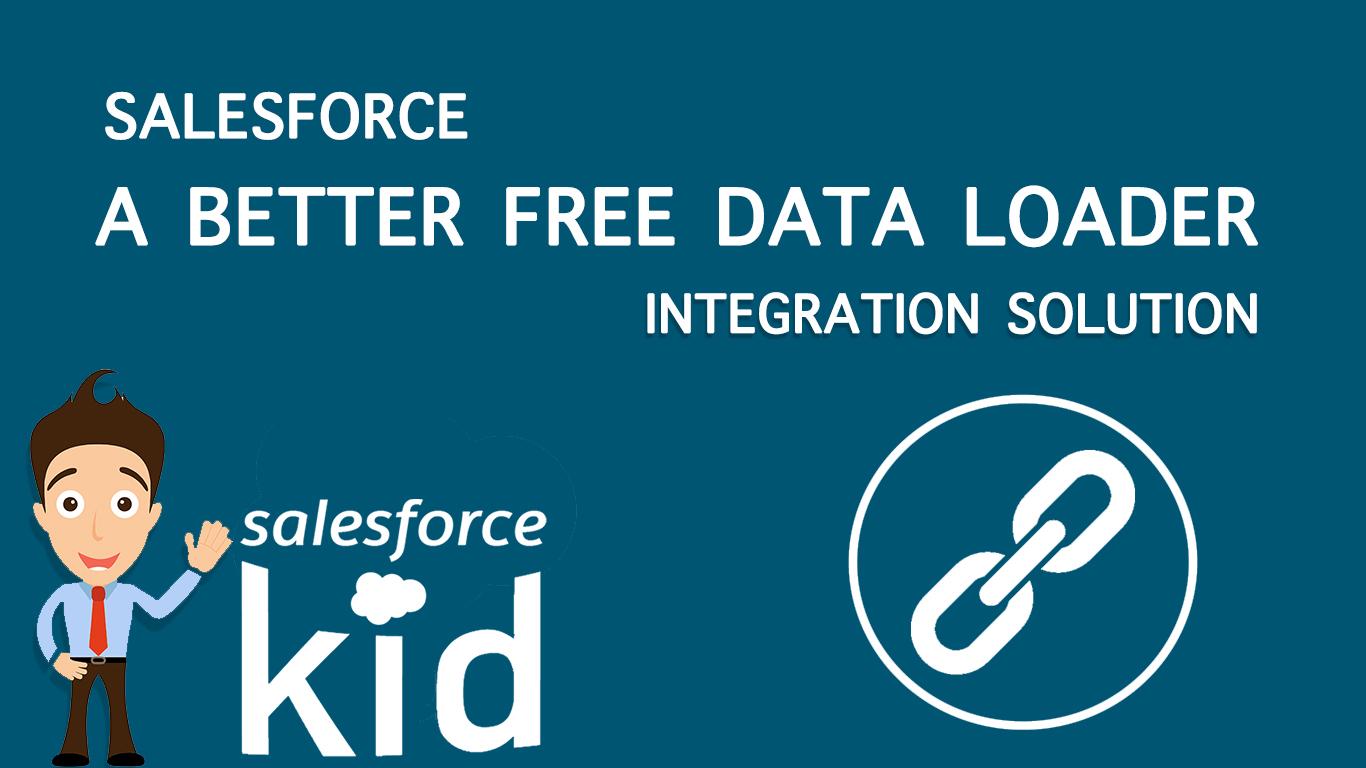 Salesforce Alternative FREE Data Loader | Integration