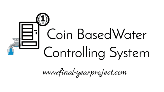 coin based water controlling system