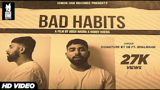 Presenting Bad habits lyrics penned by Signature by SB & Bhalwaan. Latest Punjabi song Bad Habits is sung by Bhalwaan whereas music given by SB