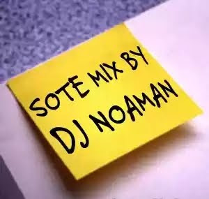Mixtape Download: DJ NOAMAN - SOTE MIX (Must Download)