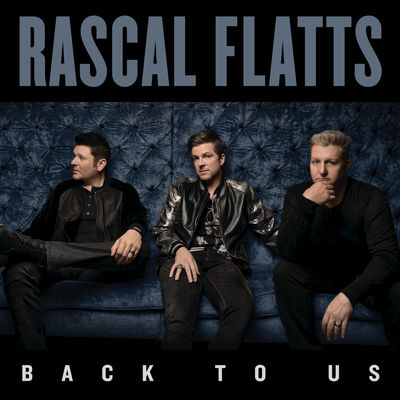 Rascal Flatts - Back To Us - Album Download, Itunes Cover, Official Cover, Album CD Cover Art, Tracklist