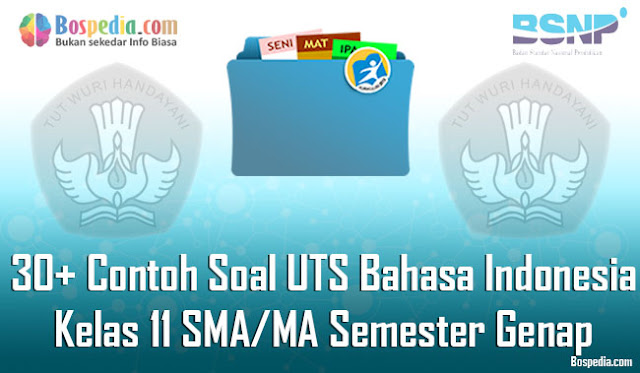 Contoh Soal UTS Bahasa Indonesia Kelas  Terlengkap - 30+ Contoh Soal UTS Bahasa Indonesia Kelas 11 SMA/MA Semester Genap Terbaru