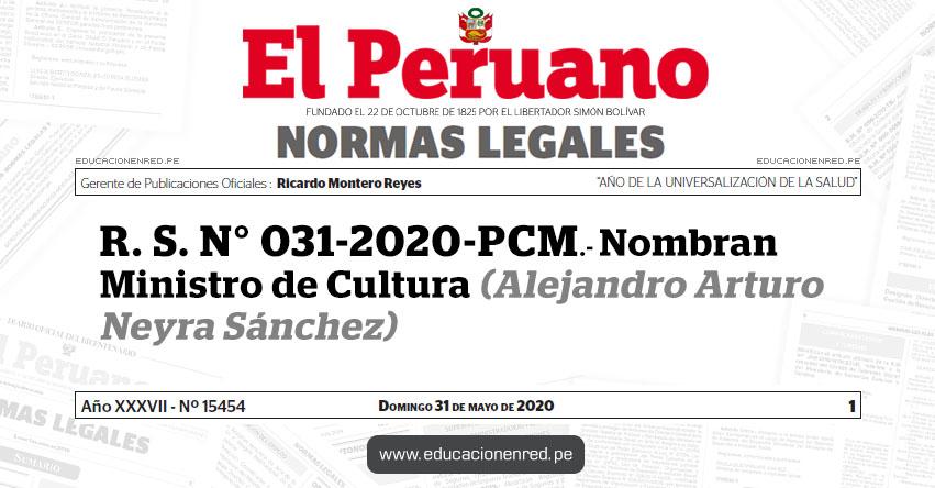 R. S. N° 031-2020-PCM.- Nombran Ministro de Cultura (Alejandro Arturo Neyra Sánchez)