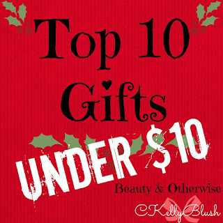Top 10 Gifts Under $10 (Beauty and Otherwise!) - CKellyBlush
