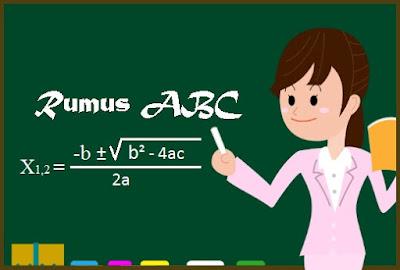 Penterangan Rumus ABC Beserta Pembuktian dan Contoh Soal Penterangan Rumus ABC Beserta Pembuktian dan Contoh Soal