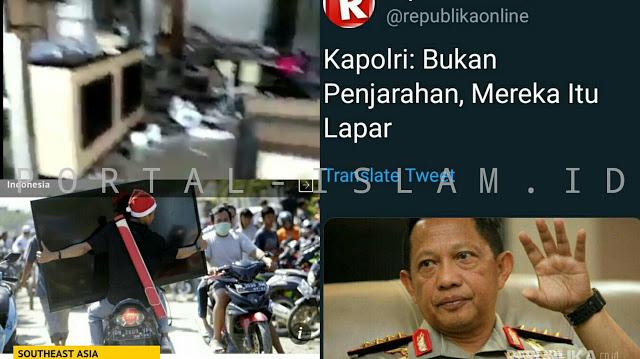 Kapolri: Mereka Menjarah Karena Lapar, Warganet: Pak, yang Dijarah TV dan Toko Emas!