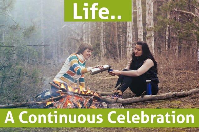 Life-a-continuous-celebration