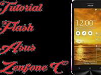 Cara Flash Asus Zenfone C Z007  Dengan Mudah 100% Work