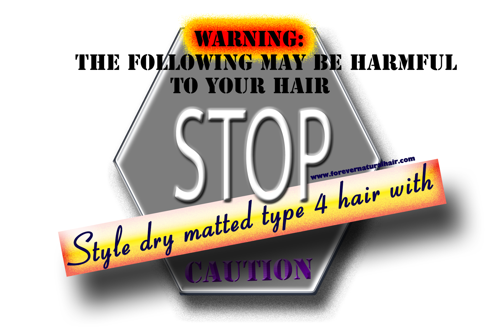 Stop Sign Style Dry Natural Hair with Caution