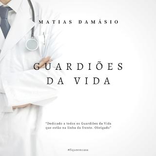 Matias Damásio - Guardiões Da Vida (Soul)