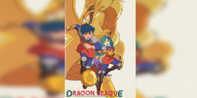 Rekomendasi anime Sports bertemakan Sepak Bola Terbaik Dragon League