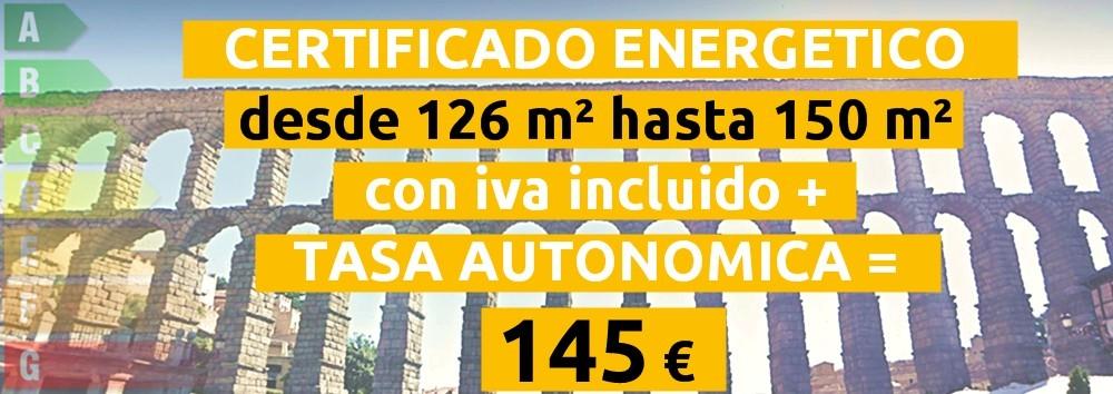 certificado y tasa 126 hasta 150 m2 = 145 €