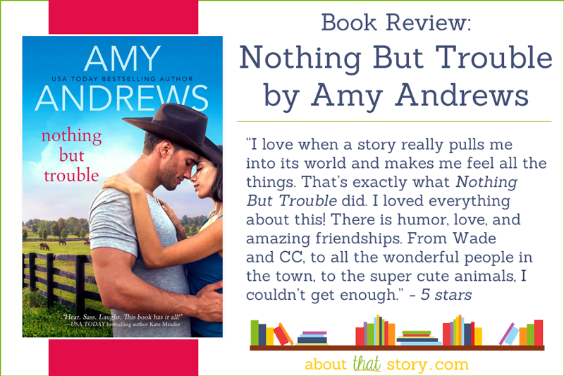 Book Review: Nothing But Trouble by Amy Andrews | About That Story