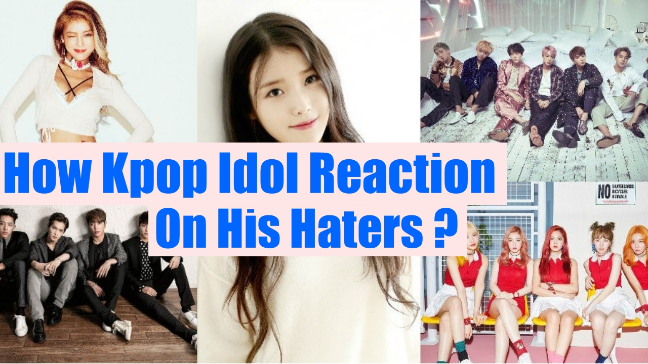5 Different Ways Idols Kpop React To Hate, Korea News,Kpop Trends