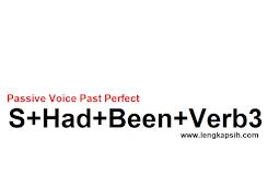 Passive Voice Past Perfect | PENGERTIAN DAN CONTOH KALIMAT