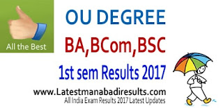 Osmania Unviersity OU Degree Results 1st sem, OU Degree BA BCOM BSC BBA Results 2016 Dec, Manabadi Degree Results Dec 2016