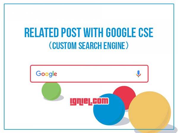 Membuat Artikel Terkait Di Blog Menggunakan CSE Custom Search Engine API V2