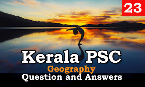 Kerala PSC Geography Question and Answers - 23