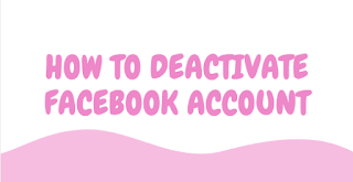 How to Deactivate Facebook 2017