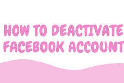 How to Deactivate Facebook - Method That Works!!!
