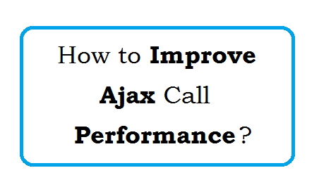 Improve Ajax Performance