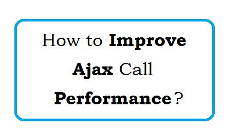 Improve Ajax Performance