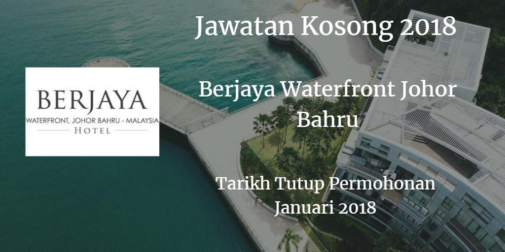 Jawatan Kosong  BERJAYA WATERFRONT JOHOR BAHRU Januari 2018