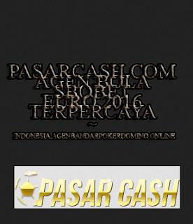 PASARCASH.COM AGEN BOLA SBOBET EURO 2016 TERPERCAYA ~ INDONESIA.AGENBANDARPOKERDOMINO.ONLINE