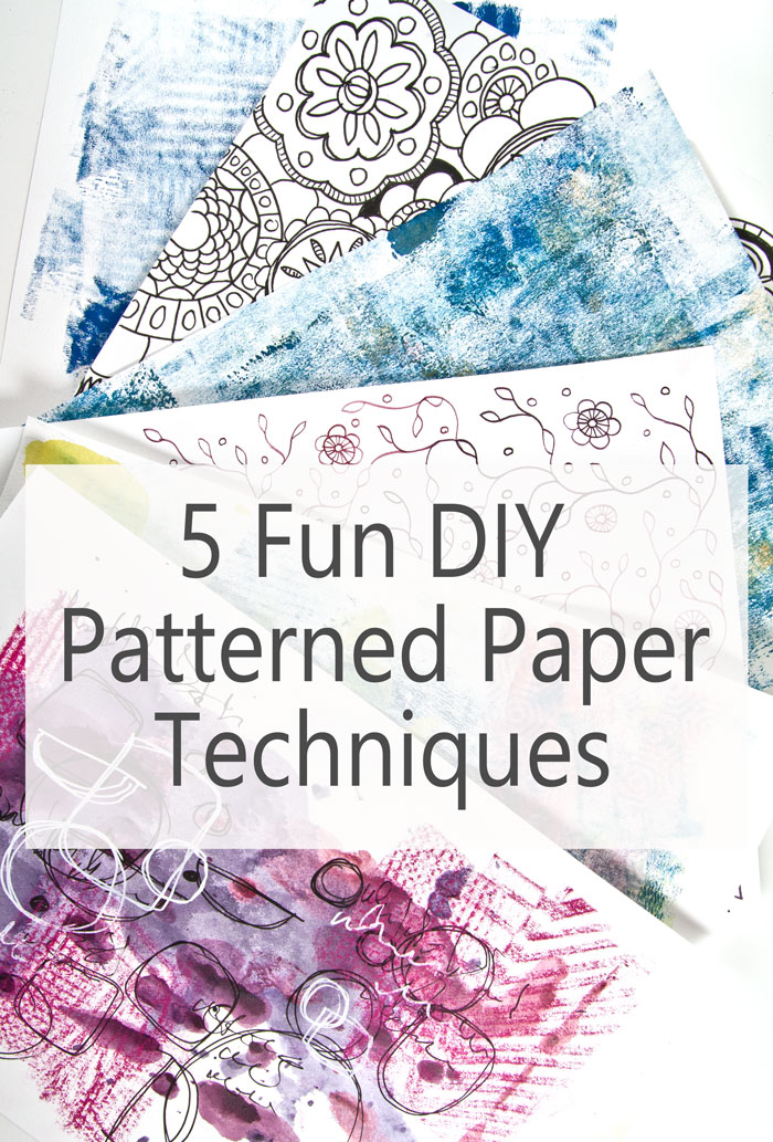 5 Fun DIY Patterned Paper Techniques by Kim Dellow