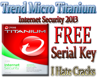 Trend Micro Titanium Internet Security 2013 Free Download With Legal Free 6 Months Serial Key