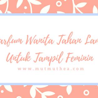 Parfum Wanita Tahan Lama untuk Tampil Feminin