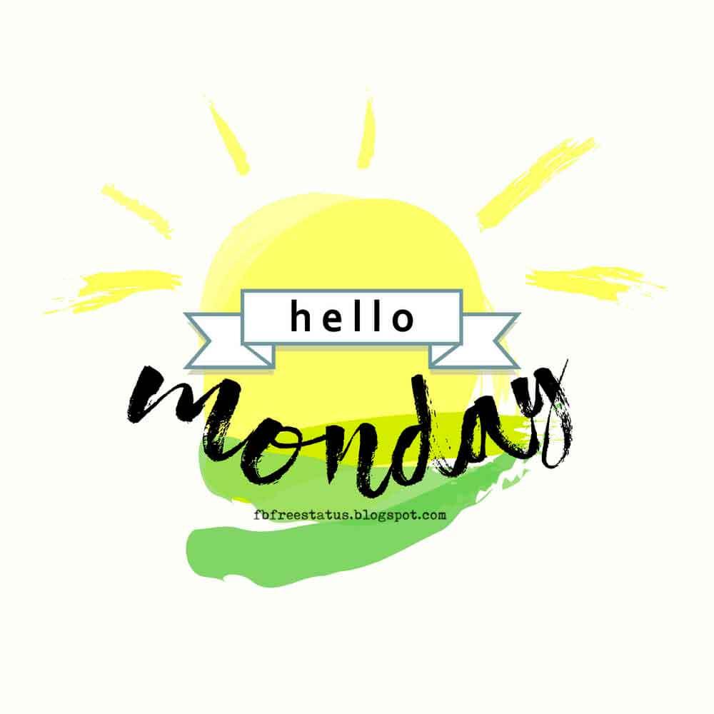 good morning monday quotes, Hello Monday.