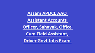 Assam APDCL AAO Assistant Accounts Officer, Sahayak, Office Cum Field Assistant, Driver Govt Jobs Exam Notification 2018
