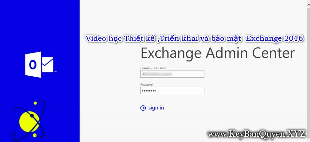 Video học Thiết kế ,Triển khai và bảo mật  Exchange 2016 [Trọn bộ mọi vấn đề]