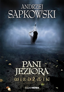 Pani Jeziora – Andrzej Sapkowski