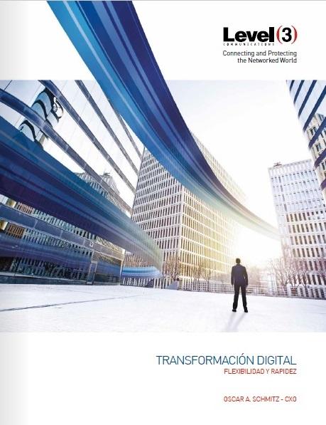 Superar los Desafíos de la Transformación Digital con Flexibilidad y Rapidez @Level3_Latam @SchmitzOscar #whitepaper #transformaciondigital