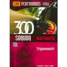 Çap LYS Performans Serisi 300 Soruda Matematik- Trigonometri