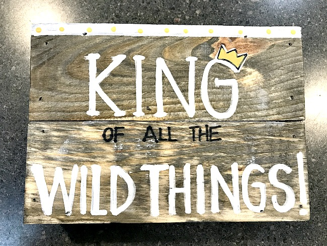 King of all the wild things rustic sign